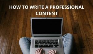 """alt=""""how to write a professional content"""""""